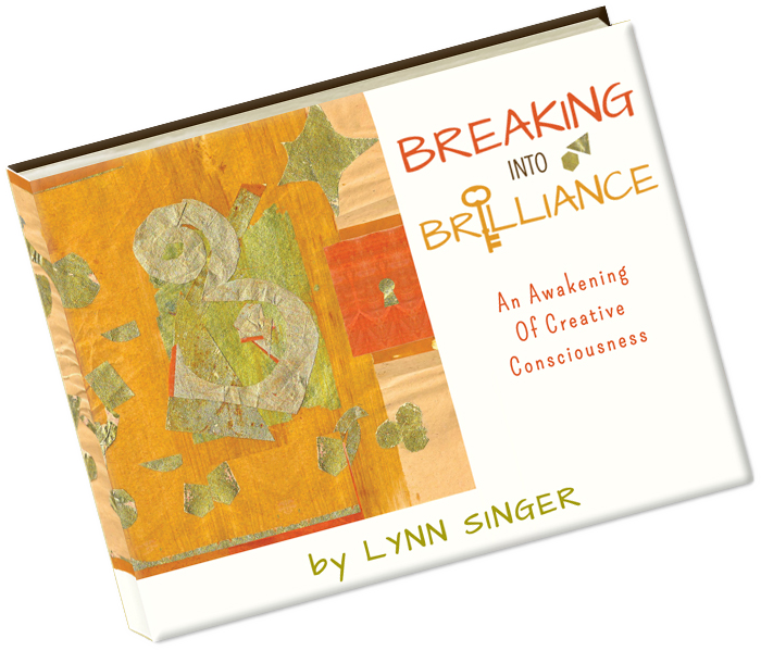 Picture of the cover of Breaking into Brilliance, the book written by Lynn Singer.